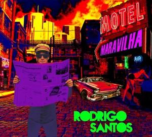 Rodrigo Santos - Motel Maravilha