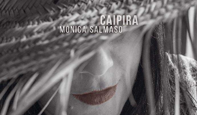 Mônica Salmaso traz o seu Mundo Caipira para o Rio de Janeiro