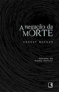 becker_a-negacao-da-morte