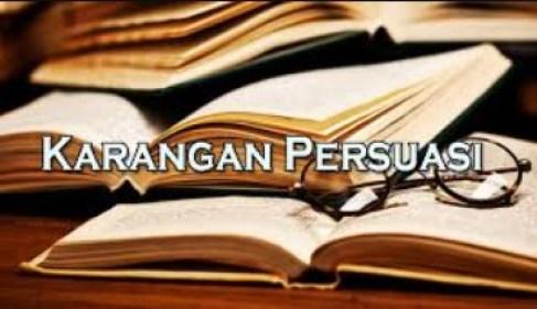 hakikat karangan persuasi dan contohnya