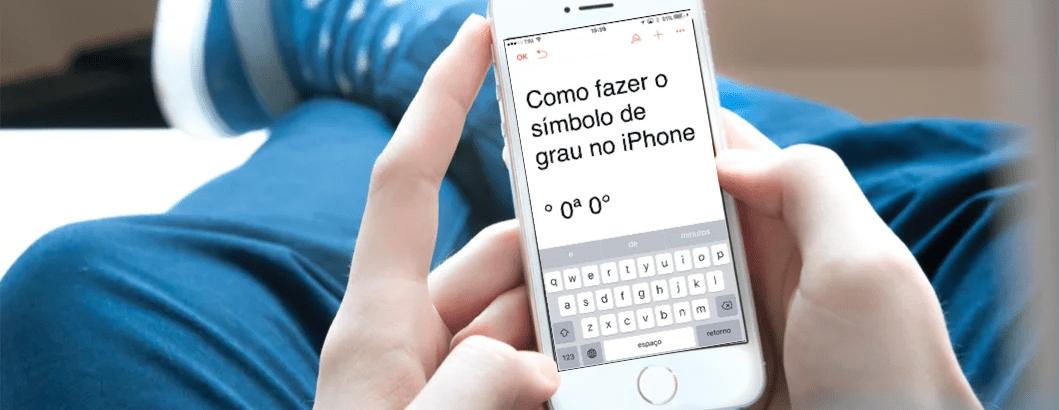 Saiba Como Fazer o Símbolo de Grau (º) no Teclado do iPhone