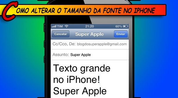 [up] Como alterar o tamanho da fonte no iPhone com iOS 7