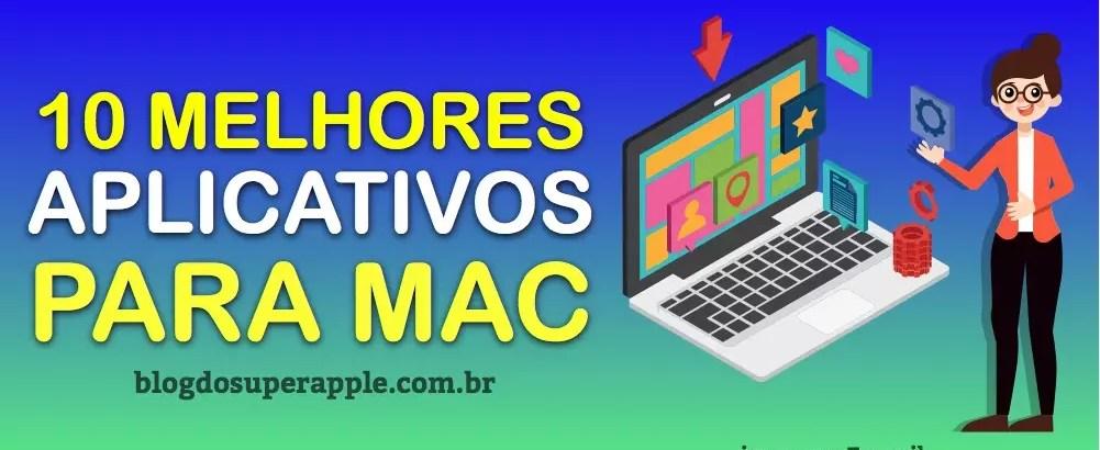 10 Melhores Aplicativos Para Mac – O 2º é o Meu Preferido!