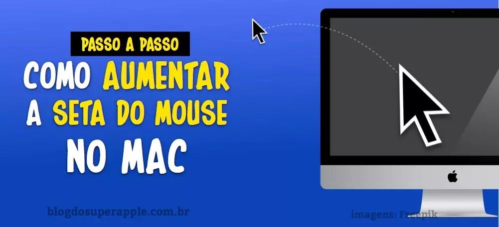 TOP: Como Aumentar o Tamanho da Seta do Mouse no Mac