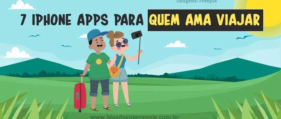 TOP 7 iPhone Apps Para Quem Ama Viajar – O 6º É o Melhor!