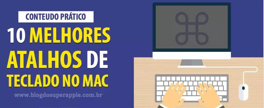 TOP 10 Melhores Atalhos de Teclado no Mac ((Muito Útil))