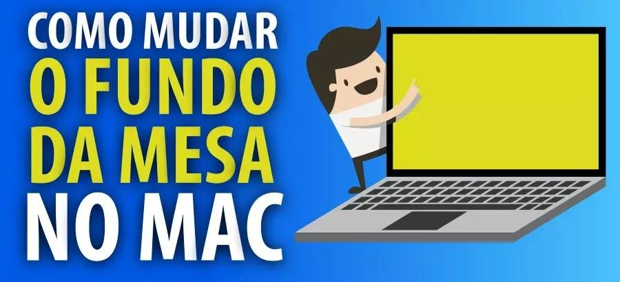 Como Mudar a Imagem de Fundo no Mac