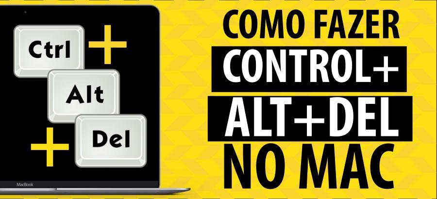Como Fazer Control Alt Del no Mac – Passo a Passo