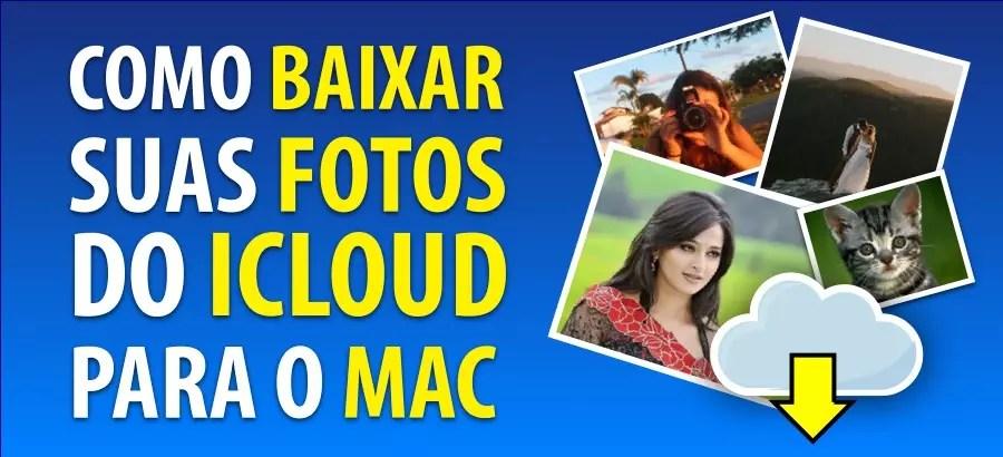 Como Baixar Fotos do iCloud Para o Mac