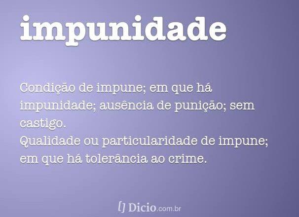 Brasil: a volta da impunidade?????