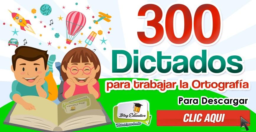 300 Dictados para trabajar la Ortografía - Blog Educación
