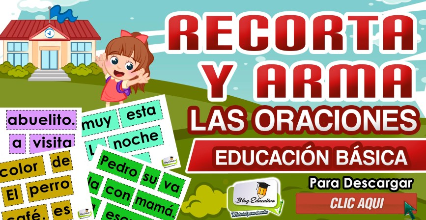 Recorta y arma las oraciones gratis - Blog Educativo