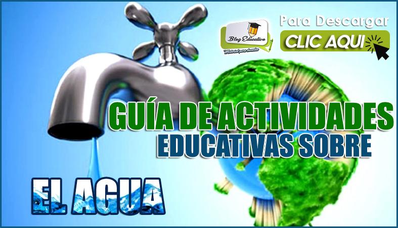 Guía de Actividades Educativas sobre El Agua - Blog Educativo