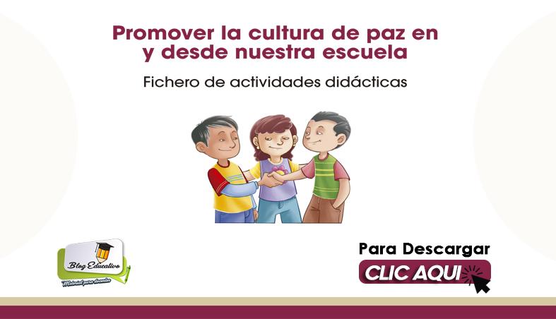 Promover la Cultura de Paz en y desde nuestra Escuela