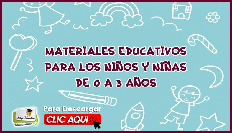 Materiales Educativos para los Niños y Niñas de 0 a 3 Años