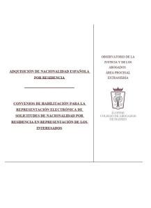 Ficha normativa elaborada por el Área Procesal de Extranjería del Ilustre Colegio de Abogados de Madrid, sobre los Convenios de Habilitación para la presentación electrónica de solicitudes de nacionalidad española por residencia en representación de los interesados.