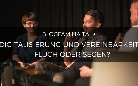 Blogfamilia-Talk: DigitalisierungundVereinbarkeit–FluchoderSegen?