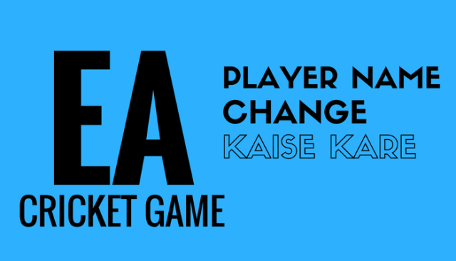 EA Cricket Player Name Change Kaise Kare