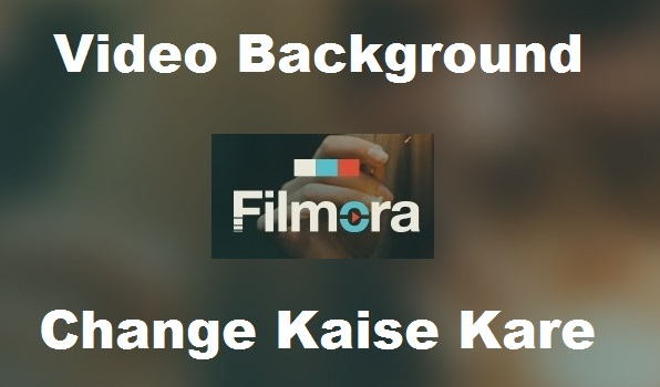 Video Background Change Kaise Kare