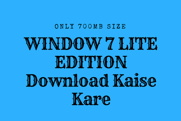 Window 7 Lite Edition Download
