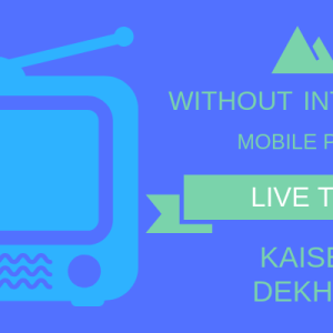 without internet mobile live tv