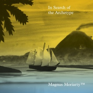Magnus Moriarty™ - In Search of the Archetype