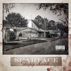 Scarface Deeply Rooted