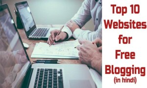 Top 10 Websites Free Blogging