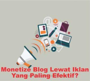 cara monetize blog dengan iklan paling efektif