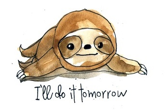 "A sloth with text: ""I'll do it tomorrow"""