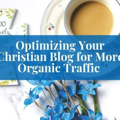 The Truth About Blog Traffic – Optimizing Your Christian Blog For Success