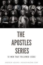 The Apostles 12 Men Who Followed Jesus