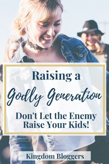 The Importance of Raising a Godly Generation