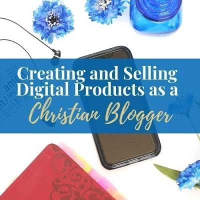 Creating and Selling Digital Products as a Christian Blogger