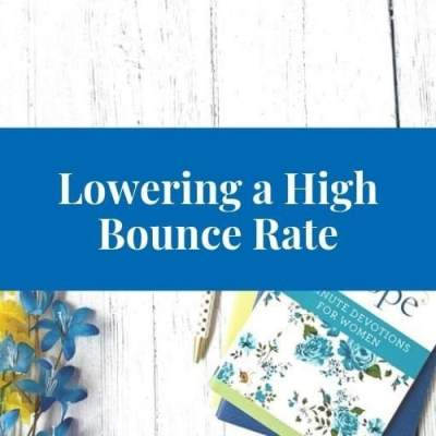 6 Ways to Lower the Bounce Rate on Your Christian Blog