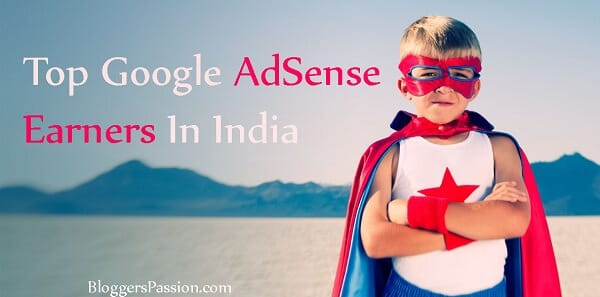 Bloggers with maximum Google Adsense Earnings