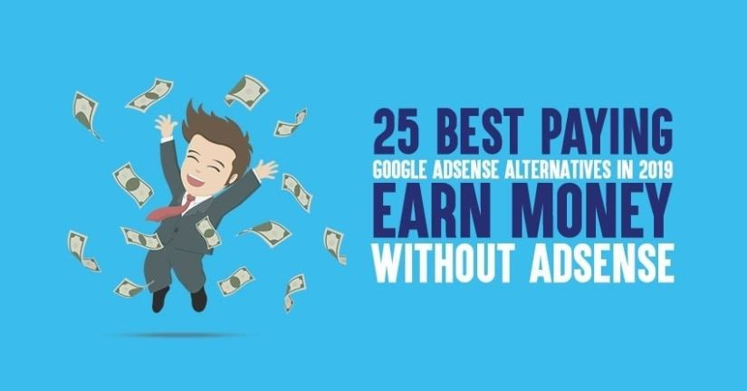 top google adsense alternatives, 25 Best Paying Google AdSense Alternatives in 2019, google alternatives