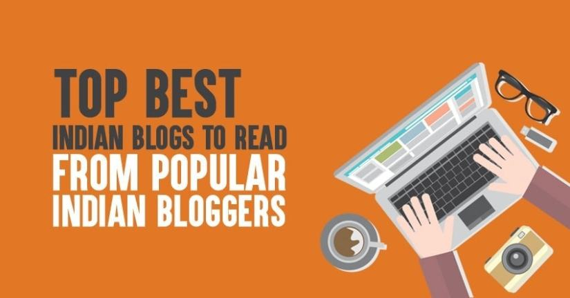 best Indian blogs to read, top blogger of india, indian blogger