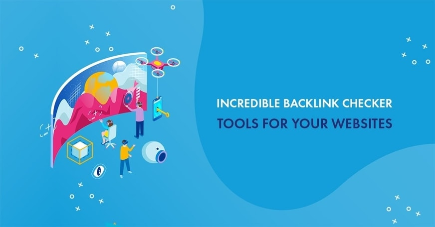 Best backlink checker tools for 2021