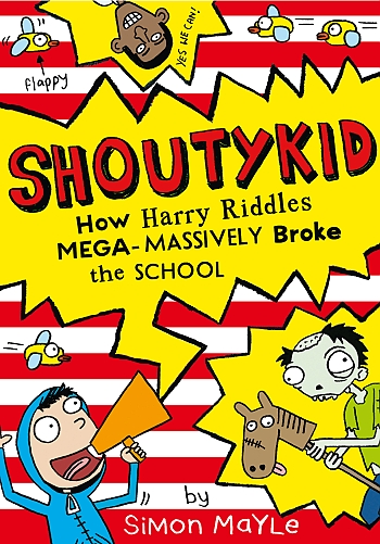 Blogging assignment: Shoutykid (2) How Harry Riddles Mega-Massively Broke the School - Book Review and giveaway (UK bloggers)