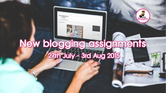 New blogging assignments 27th July - 3rd Aug 2015 #pbloggersUK #lbloggersuk #bbloggersuk