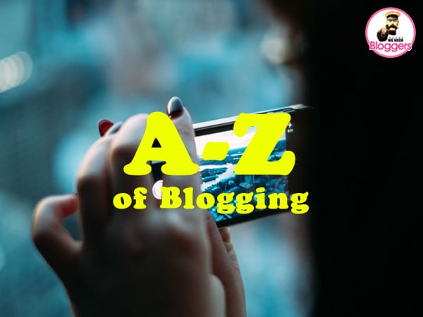 A - Z of Blogging