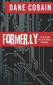 Book and lifestyle bloggers wanted to read and review Former.ly: The Rise and Fall of a Social Network (Fiction)