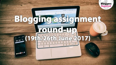 Blogging assignment round-up (19th/26th June 2017)