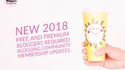 New 2018 free and premium Bloggers Required blogging community membership updates.