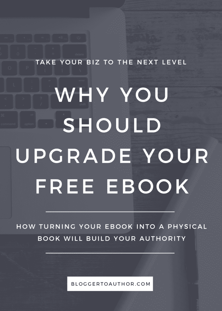 Do you have a short eBook you give away as an opt in on your blog? Here's why you should upgrade your free eBook to a full-length book.