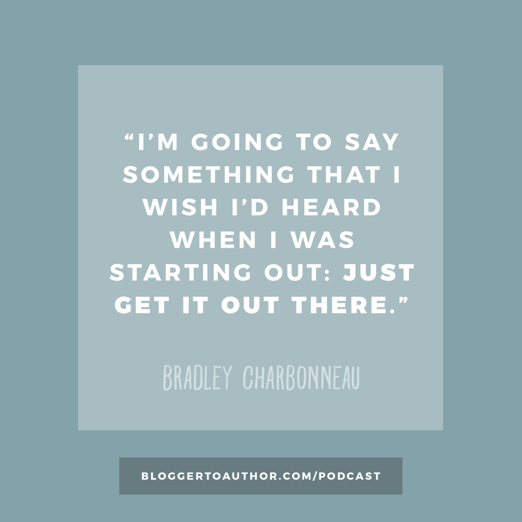 Blogger to Author Podcast Episode 38: How doing something every day can change your life featuring author Bradley Charbonneau
