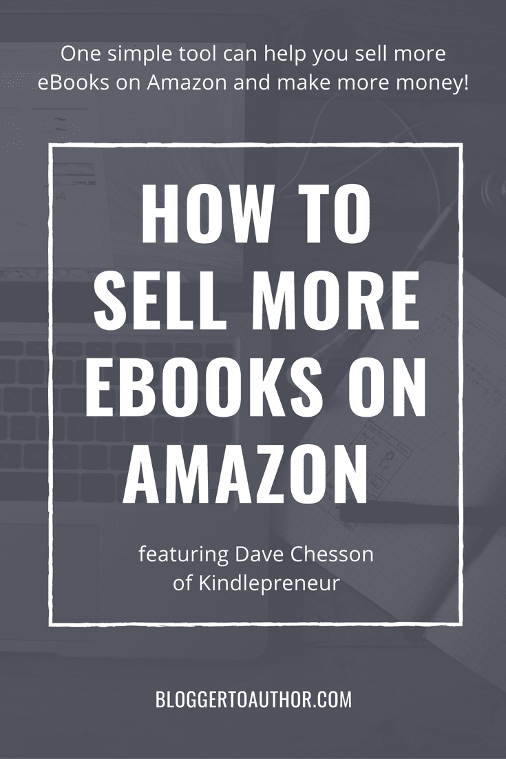 How to Sell More eBooks on Amazon with Dave Chesson