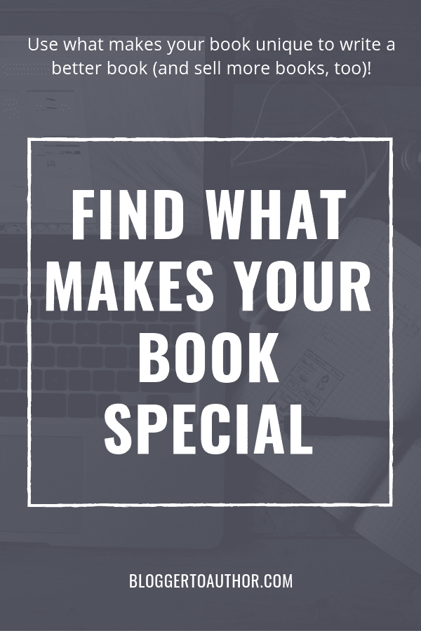 Use what makes your nonfiction book special and unique to write a better book (and sell more books, too)!