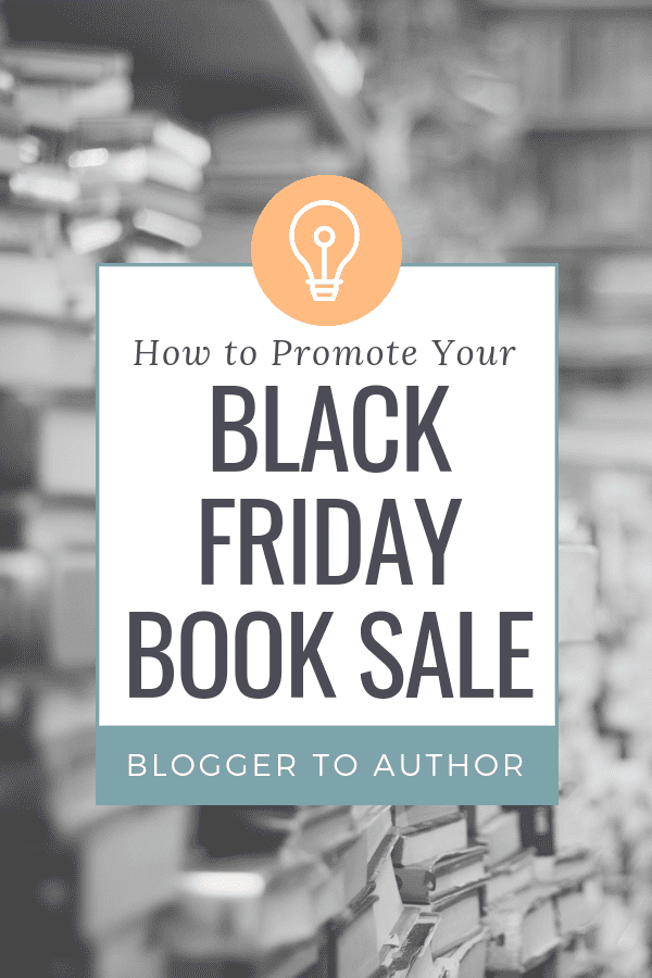 Offering a special Black Friday sale on your book? Here are the quick and dirty basics of how you should promote it...even if you're short on time!